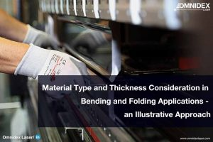 Material Type and Thickness Consideration in Bending and Folding Applications-an Illustrative Approach